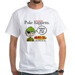 Stupid Is ... Puke Happens White T-Shirt