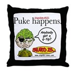 Stupid Is ... Puke Happens Throw Pillow