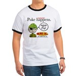Stupid Is ... Puke Happens Ringer T