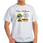 Stupid Is ... Puke Happens Light T-Shirt