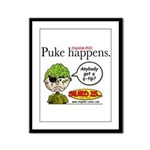Stupid Is ... Puke Happens Framed Panel Print