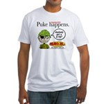 Stupid Is ... Puke Happens Fitted T-Shirt