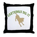 Earthdogs Dig It Throw Pillow