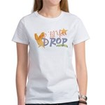 Crop til you drop Women's T-Shirt