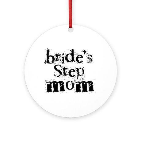 Bride's Step Mom Ornament (Round)