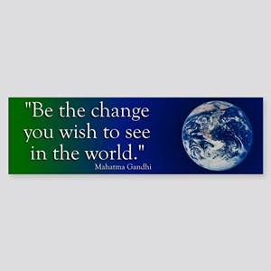 Be the Change Bumper Sticker Ghandi
