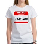 Hello my name is Garrison Women's T-Shirt