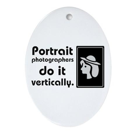 Portrait photographers do it Oval Ornament