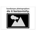 Landscape photographers do it Large Poster