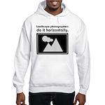 Landscape photographers do it Hooded Sweatshirt