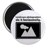 """Landscape photographers do it 2.25"""" Magnet (1"""