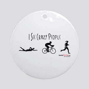 I see crazy people Ornament (Round)