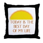 """Today is the Best Day of my Life"" - Throw Pillow"