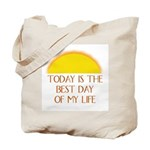"""Today is the Best Day of my Life"" - Tote Bag"