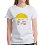 """Today is the Best Day of my Life"" - Women's T-Sh"