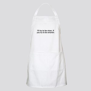 I'll Try To Be Nicer BBQ Apron