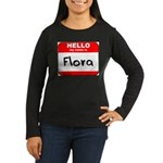 Hello my name is Flora Women's Long Sleeve Dark T-