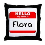 Hello my name is Flora Throw Pillow