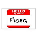 Hello my name is Flora Rectangle Sticker