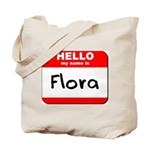 Hello my name is Flora Tote Bag
