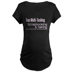 True Multi Tasking T-Shirt