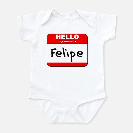 Hello my name is Felipe Infant Bodysuit