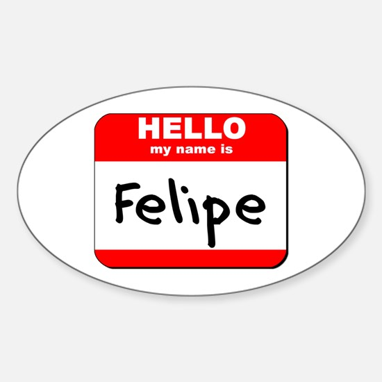 Hello my name is Felipe Oval Decal