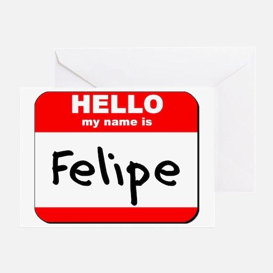 Hello my name is Felipe Greeting Card