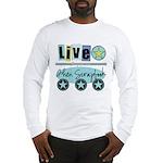 Live Long Sleeve T-Shirt