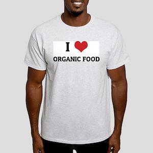I Love Organic Food Ash Grey T-Shirt
