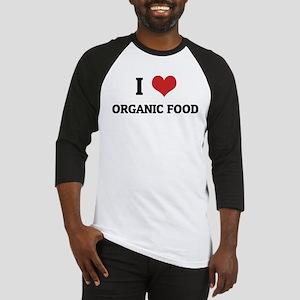 I Love Organic Food Baseball Jersey