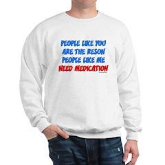 People Like You... Sweatshirt