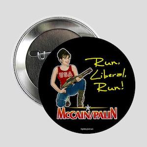 """Run Liberal Run - McCain Palin 2.25"""" Button (10 pa"""