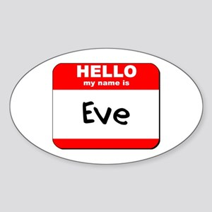Hello my name is Eve Oval Sticker