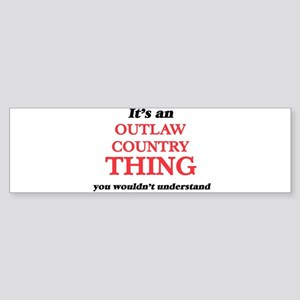 It's an Outlaw Country thing, y Bumper Sticker