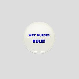 Wet Nurses Rule! Mini Button
