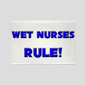 Wet Nurses Rule! Rectangle Magnet