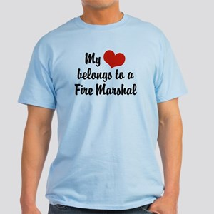 My Heart Belongs to a Fire marshal Light T-Shirt