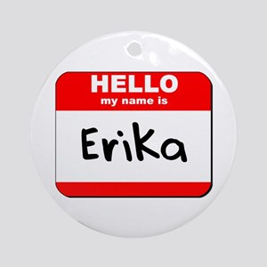 Hello my name is Erika Ornament (Round)