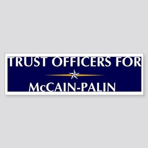 TRUST OFFICERS for McCain-Pal Bumper Sticker