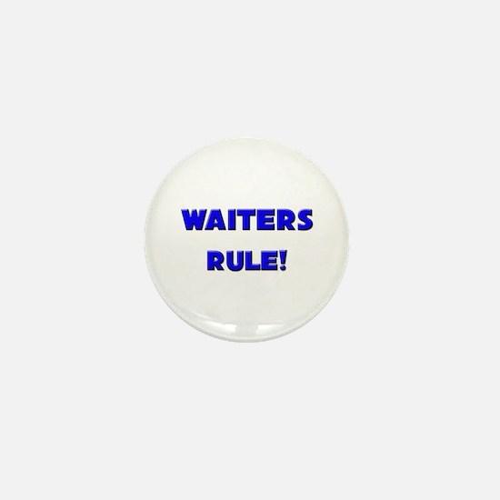 Waiters Rule! Mini Button