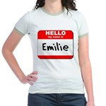 Hello my name is Emilie Jr. Ringer T-Shirt
