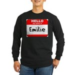 Hello my name is Emilie Long Sleeve Dark T-Shirt
