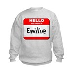 Hello my name is Emilie Kids Sweatshirt