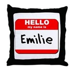 Hello my name is Emilie Throw Pillow
