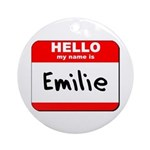 Hello my name is Emilie Ornament (Round)