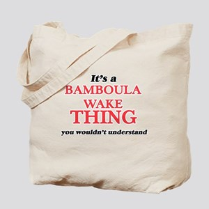 It's a Bamboula Wake thing, you would Tote Bag
