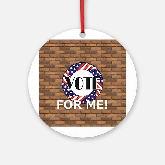 Vote for Me Round Ornament