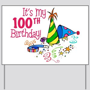 It's My 100th Birthday (Party Hats) Yard Sign