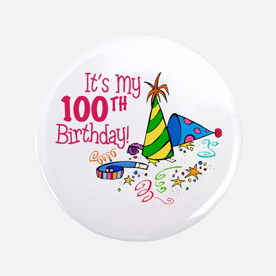 "It's My 100th Birthday (Party Hats) 3.5"" Button"